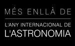 · 2009, Any Internacional de l'Astronomia. Més enllà